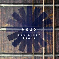 Mojo: Raw Blues Beats — Louis Hackett