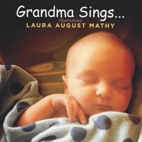 Grandma Sings — Laura August Mathy