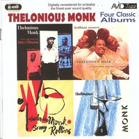 Four Classic Albums (Plays The Music Of Duke Ellington / & Sonny Rollins / Brilliant Corners / Thelonious Monk) — Thelonious Monk