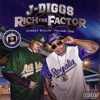 Street Ballin': Volume One — J-Diggs, Rich The Factor, J-Diggs & Rich The Factor