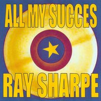 All My Succes - Ray Sharpe — Ray Sharpe
