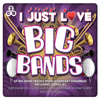 I Just Love Big Bands — Harry James & His Orchestra