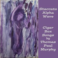 Staccato Alpha Wave — Thomas Paul Murphy