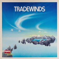 Kpm 1000 Series: Tradewinds — Mitch Dalton, Graham De Wilde, Mitch Dalton|Graham De Wilde