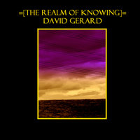 The Realm Of Knowing — David Gerard