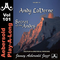 Andy LaVerne - Secret Of The Andes - Volume 101 — Andy Laverne, Rufus Reid, John Riley, Jamey Aebersold Play-A-Long