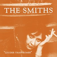Louder Than Bombs — The Smiths