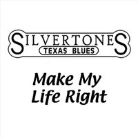 Make My Life Right — The Silvertones
