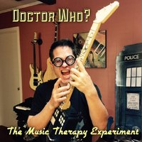 Doctor Who? — The Music Therapy Experiment
