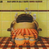 Bad Luck Is All I Have — Eddie Harris
