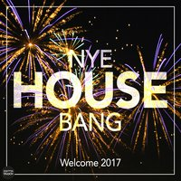 NYE House Bang - Welcome 2017 — сборник