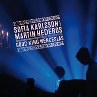 Good King Wenceslas — Sofia Karlsson, Martin Hederos