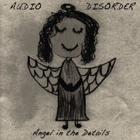 Angel in the Details — Audio Disorder