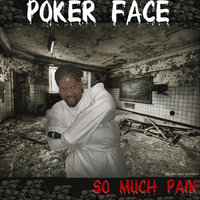 So Much Pain - Single — Poker Face