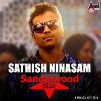 Sathish Ninasam  - Sandal Wood Star - Kannada Hits 2016 — сборник