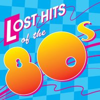 Lost Hits Of The 80's — сборник
