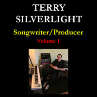 Songwriter/Producer: Volume I — Terry Silverlight