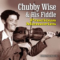 Original Instrumental Recordings — Chubby Wise and His Fiddle