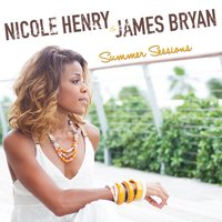 Summer Sessions — Nicole Henry, James Bryan