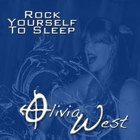 Rock Yourself to Sleep — Olivia West