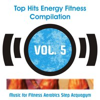 Top Hits Energy Fitness Compilation, Vol. 5 — сборник