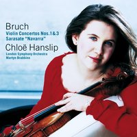 Various composers - Bruch : Violin Concertos 1 & 3; Sarasate : Navarra — London Symphony Orchestra (LSO), Chloë Hanslip