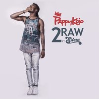 2raw (feat. Edem) — Edem, Pappy Kojo