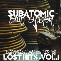 Lost Hits Volume 1: Dancehall Versus Hip Hop — Subatomic Sound System
