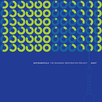 Instrumentals: Day - Night — The Shanghai Restoration Project