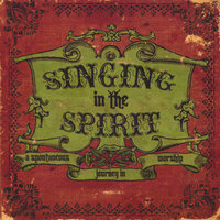 Singing in the Spirit — Singing in the Spirit