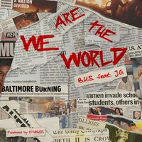 We Are the World — J.g, B.U.S