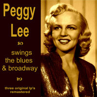 Swings the Blues and Broadway — Peggy Lee