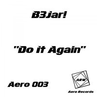 Do It Again — B3jar!