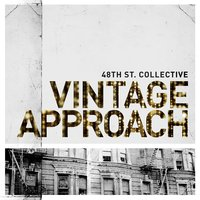 Vintage Approach — 48th St. Collective