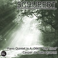 "Schubert: Piano Quintet in A, D667 ""The Trout"" — Caspar da Salo Quartet"