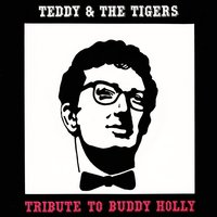 Tribute To Buddy Holly — Teddy & The Tigers