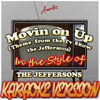 Movin On Up (Theme from the Tv Show the Jeffersons) [In the Style of Jeffersons] — Ameritz - Karaoke