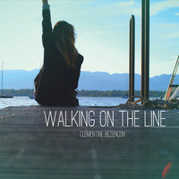 Walking On the Line — Clémentine Bezençon