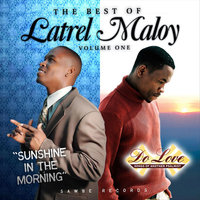 The Best of Latrel Maloy, Vol. One — Latrel Maloy