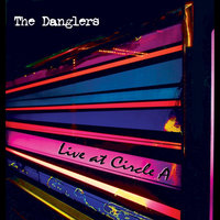 Live at Circle A — The Danglers