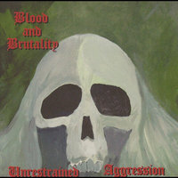 Unrestrained Aggression — Blood and Brutality