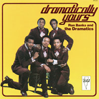 Dramatically Yours — The Dramatics, Ron Banks