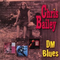 Dm blues - vol. 2 — Chris Bailey