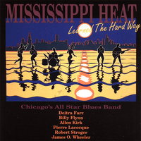 Learned The Hard Way — Mississippi Heat