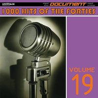 1000 Hits of the Forties, Vol. 19 — сборник