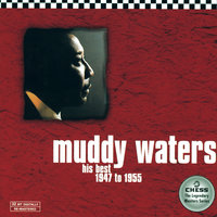 His Best 1947 to 1955 — Muddy Waters