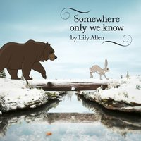Somewhere Only We Know — Lily Allen