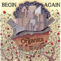 Begin Again EP — The Organics