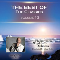 The Best of The Classics Volume 13 — Philharmonic Wind Orchestra & Marc Reift