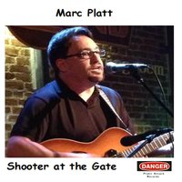 Shooter at the Gate — Marc Platt